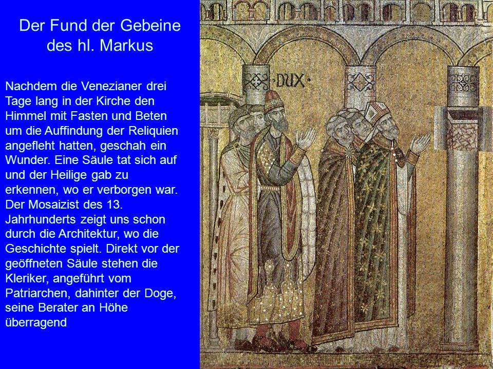 Der Fund der Gebeine des hl. Markus Nachdem die Venezianer drei Tage lang in der Kirche den Himmel mit Fasten und Beten um die Auffindung der Reliquie