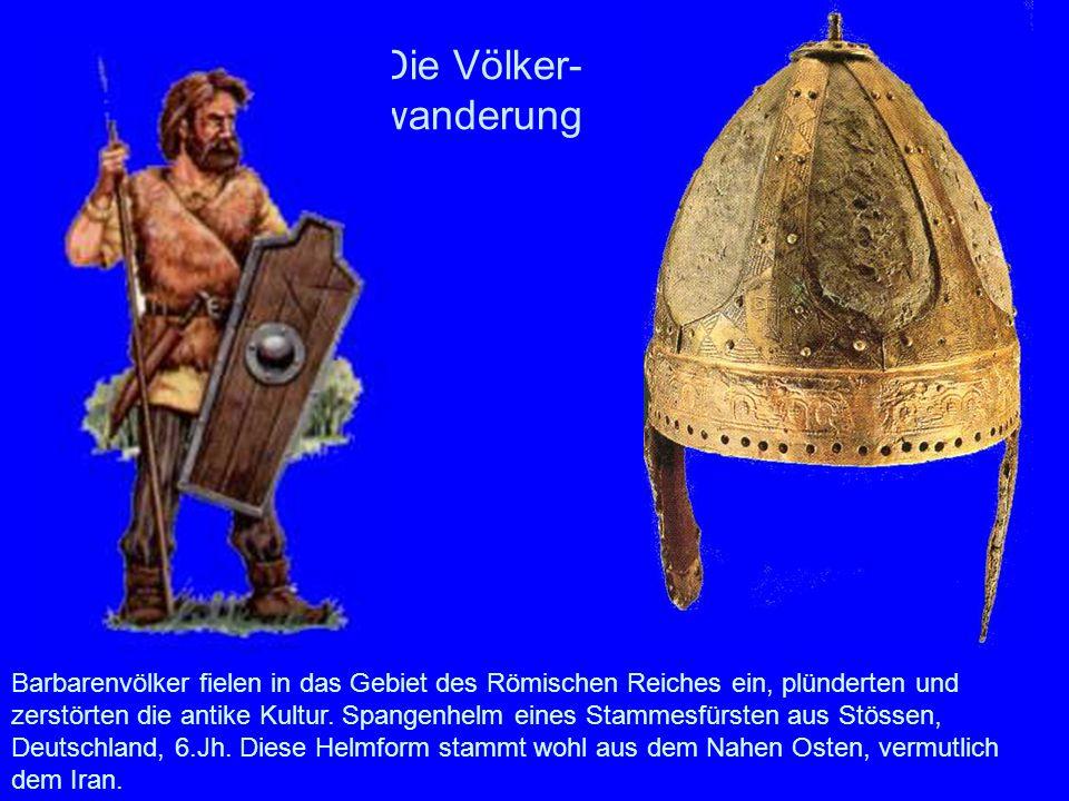 Die Völker- wanderung Barbarenvölker fielen in das Gebiet des Römischen Reiches ein, plünderten und zerstörten die antike Kultur. Spangenhelm eines St