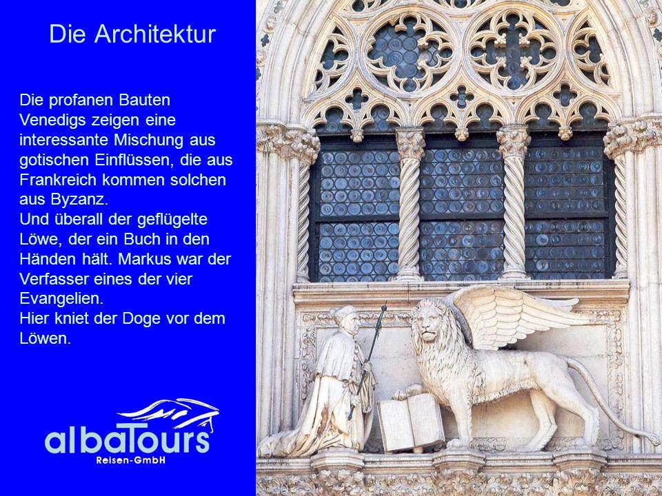 Die Architektur Die profanen Bauten Venedigs zeigen eine interessante Mischung aus gotischen Einflüssen, die aus Frankreich kommen solchen aus Byzanz.