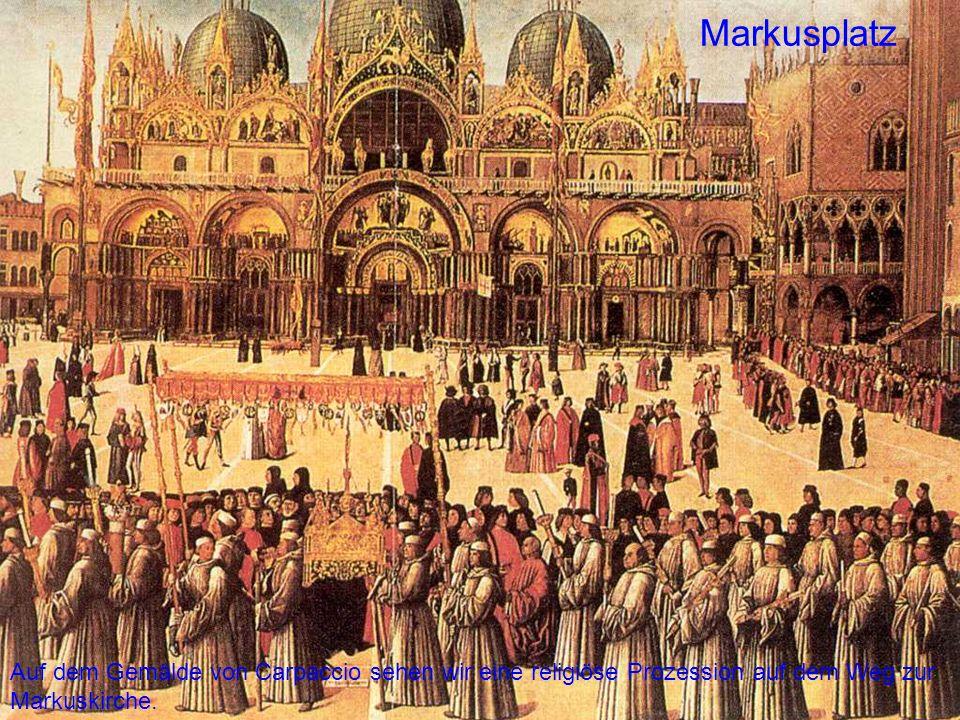 Markusplatz Auf dem Gemälde von Carpaccio sehen wir eine religiöse Prozession auf dem Weg zur Markuskirche.