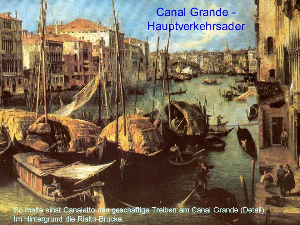 Canal Grande - Hauptverkehrsader So malte einst Canaletto das geschäftige Treiben am Canal Grande (Detail). Im Hintergrund die Rialto-Brücke.