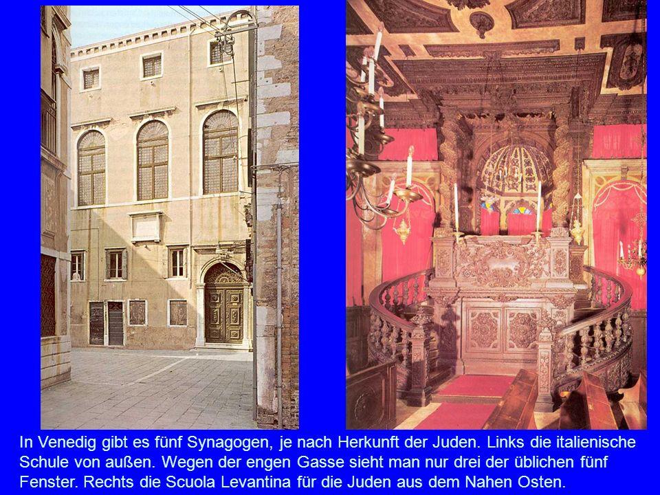 Die Synagogen In Venedig gibt es fünf Synagogen, je nach Herkunft der Juden. Links die italienische Schule von außen. Wegen der engen Gasse sieht man
