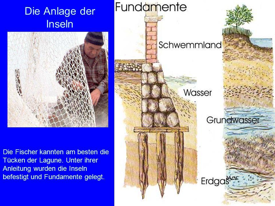 Die Fundamente Die Fundamente der Stadt bestehen aus Eichpfählen, die von den Wäldern Dalmatiens kamen.