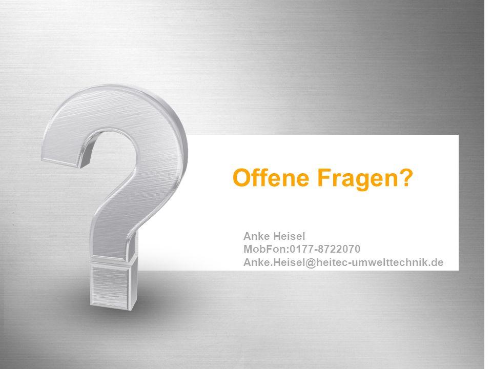 Offene Fragen? Anke Heisel MobFon:0177-8722070 Anke.Heisel@heitec-umwelttechnik.de