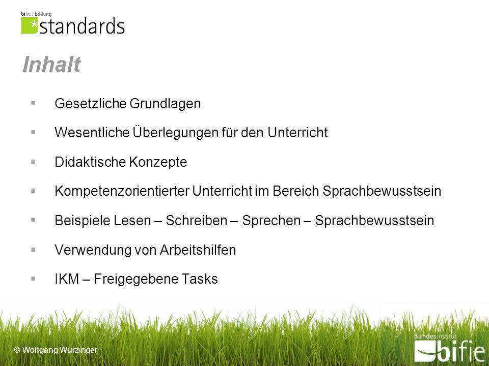 © Wolfgang Wurzinger Antwortformat: 1 aus 6 Kompetenzfeld: Text- und Satzstrukturen kennen und anwenden Kompetenz/Deskriptor: 44.
