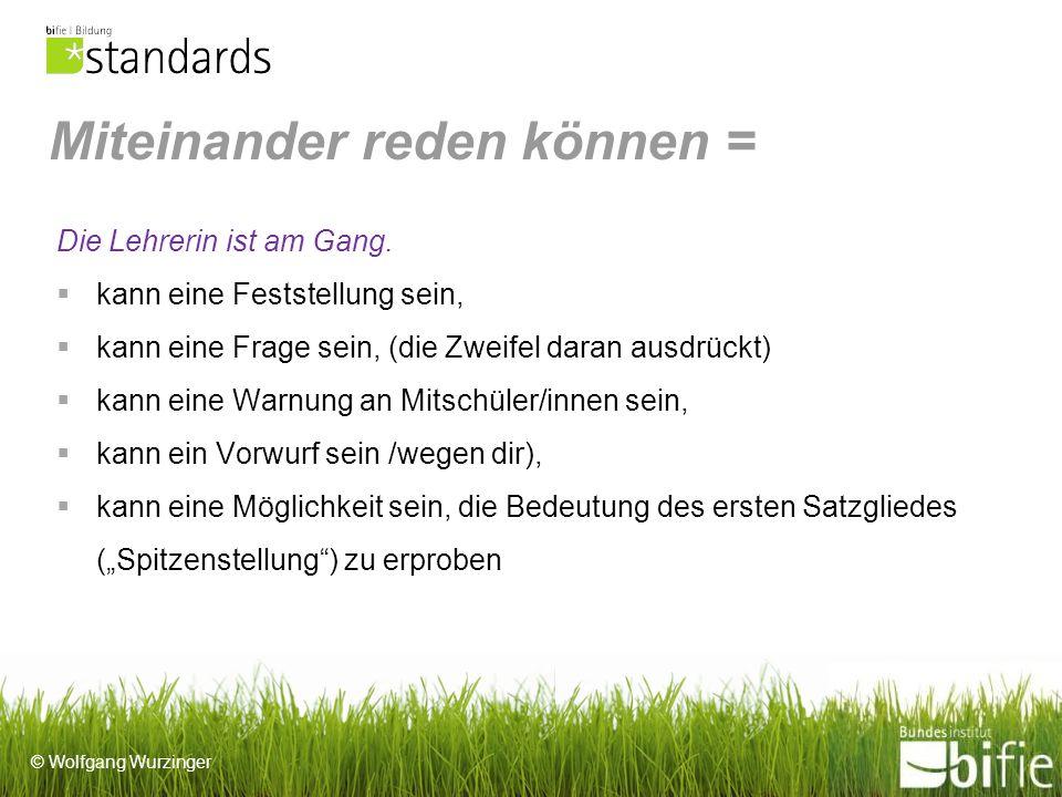 © Wolfgang Wurzinger Miteinander reden können = Die Lehrerin ist am Gang.
