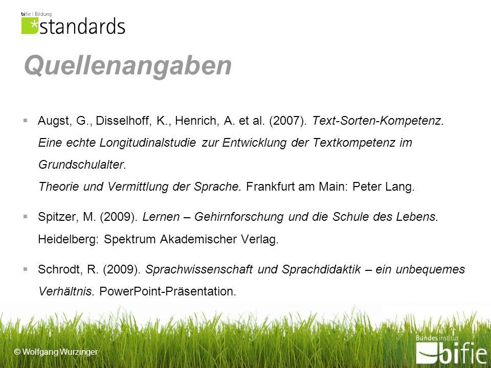 © Wolfgang Wurzinger Quellenangaben Augst, G., Disselhoff, K., Henrich, A.