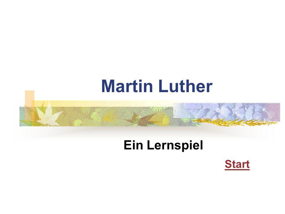 Martin Luther Ein Lernspiel Start