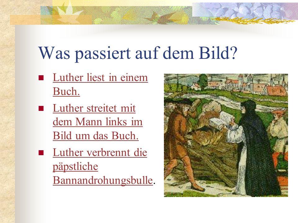 Luther liest in einem Buch Das ist falsch. Versuche es noch einmal. einmal.