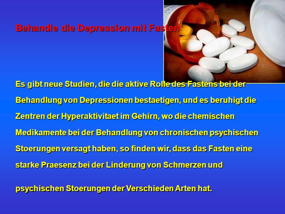 Behandle die Depression mit Fasten Es gibt neue Studien, die die aktive Rolle des Fastens bei der Behandlung von Depressionen bestaetigen, und es beru