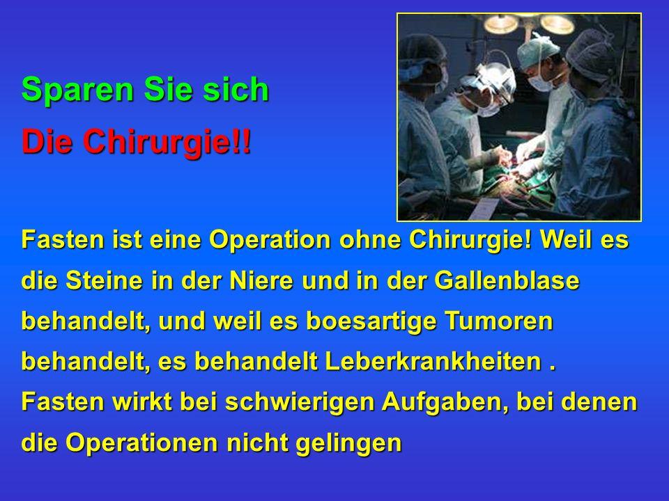 Sparen Sie sich Die Chirurgie!! Fasten ist eine Operation ohne Chirurgie! Weil es die Steine in der Niere und in der Gallenblase behandelt, und weil e