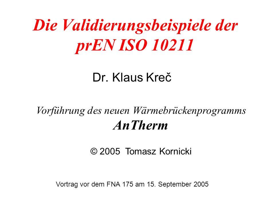 Die Validierungsbeispiele der prEN ISO 10211 Dr.