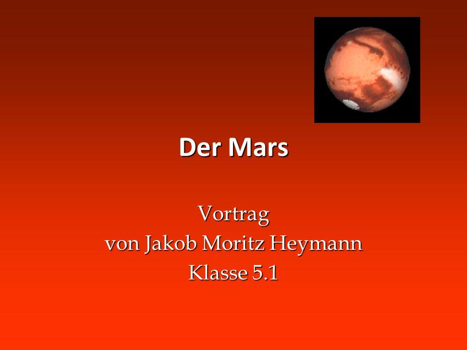 Der Mars Vortrag von Jakob Moritz Heymann Klasse 5.1
