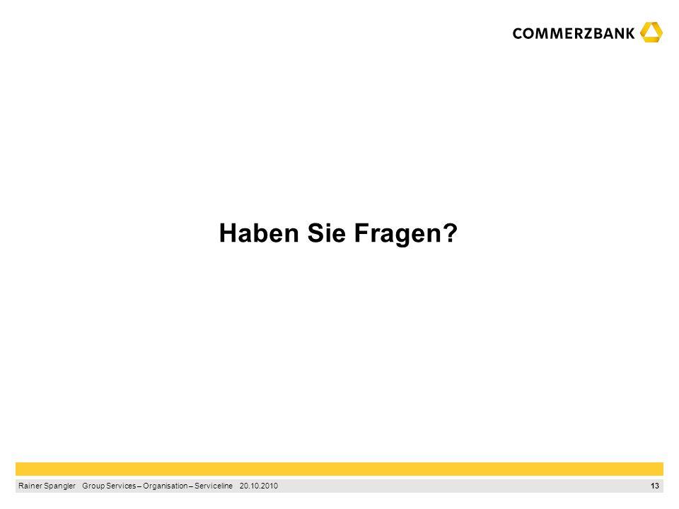 12 Rainer Spangler Group Services – Organisation – Serviceline 20.10.2010 ProfilPASS – geeignetes Instrument für den weiteren Einsatz in der Commerzba