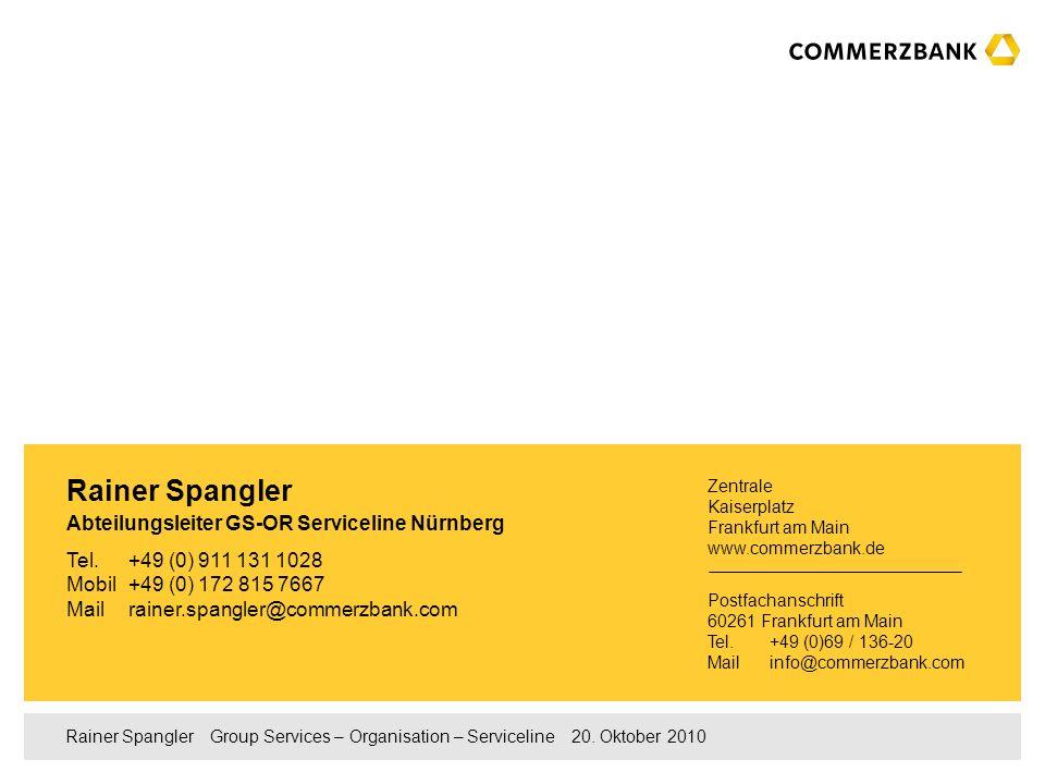 13 Rainer Spangler Group Services – Organisation – Serviceline 20.10.2010 Haben Sie Fragen?