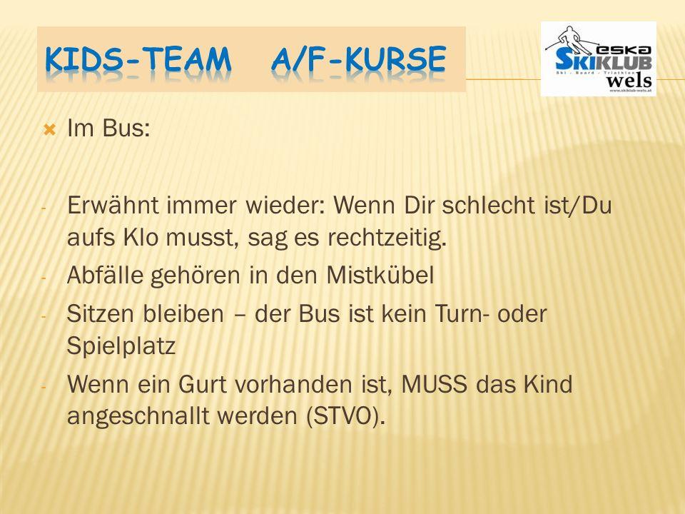 In der Früh brauchen wir 2 – 3 Leute die beim Buseinräumen die Beschriftung (Name auf Ski und Stock) kontrollieren. Das macht uns allen das Suchen auf
