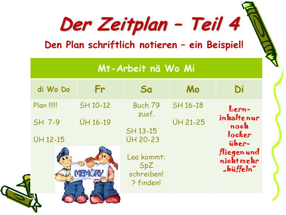 Mt-Arbeit nä Wo Mi di Wo Do FrSaMoDi Plan !!!!! SH 7-9 ÜH 12-15 SH 10-12 ÜH 16-19 Buch 79 zusf. SH 13-15 ÜH 20-23 Lea kommt: SpZ schreiben! ? finden!