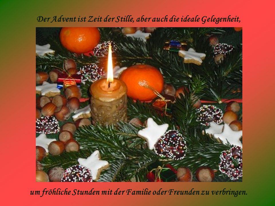 Der Advent ist Zeit der Stille, aber auch die ideale Gelegenheit, um fröhliche Stunden mit der Familie oder Freunden zu verbringen.