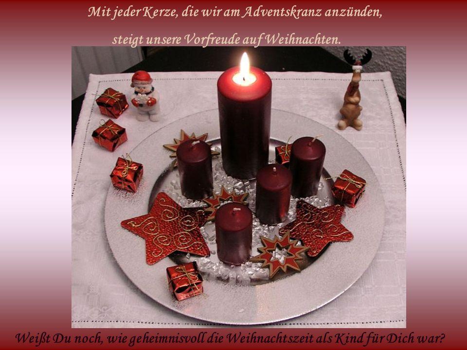 Mit jeder Kerze, die wir am Adventskranz anzünden, steigt unsere Vorfreude auf Weihnachten. Weißt Du noch, wie geheimnisvoll die Weihnachtszeit als Ki