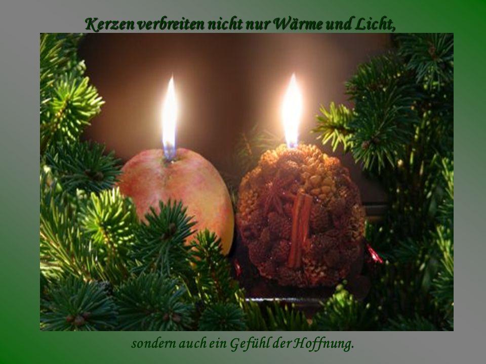 Kerzen verbreiten nicht nur Wärme und Licht, sondern auch ein Gefühl der Hoffnung.