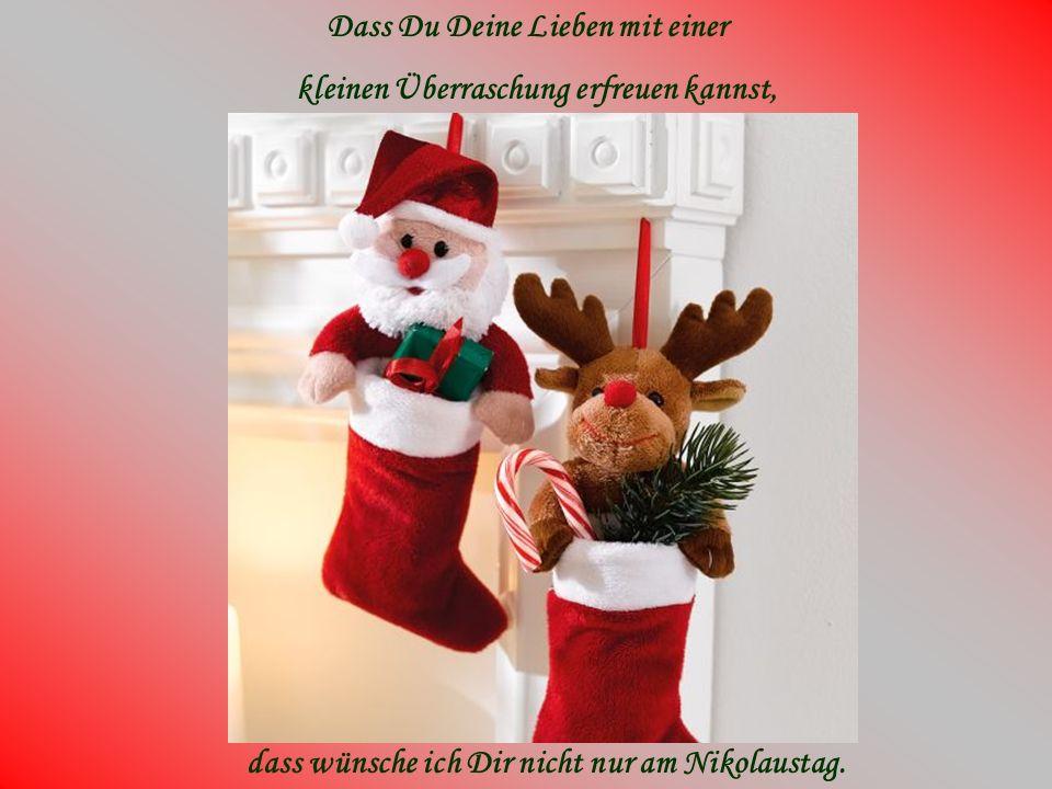 Dass Du Deine Lieben mit einer kleinen Überraschung erfreuen kannst, dass wünsche ich Dir nicht nur am Nikolaustag.