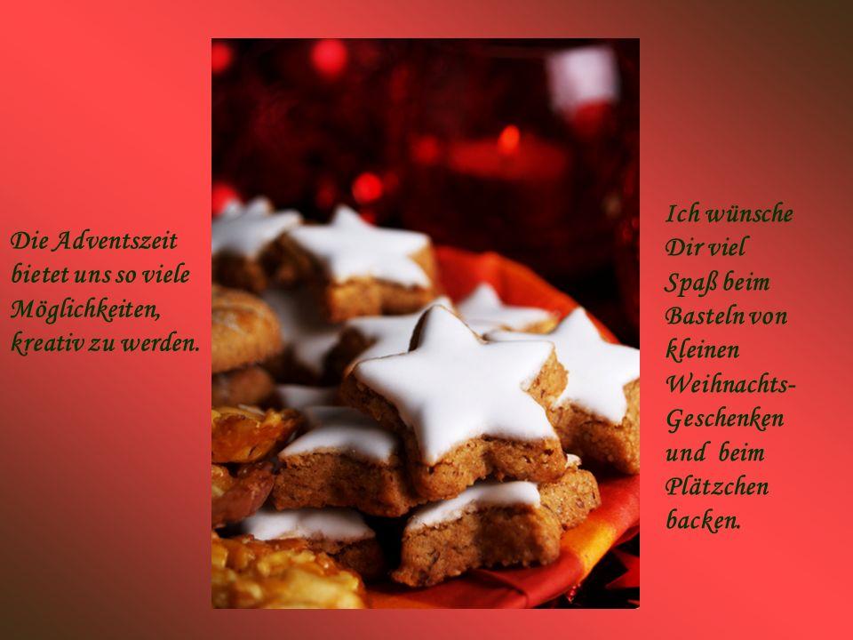Die Adventszeit bietet uns so viele Möglichkeiten, kreativ zu werden. Ich wünsche Dir viel Spaß beim Basteln von kleinen Weihnachts- Geschenken und be