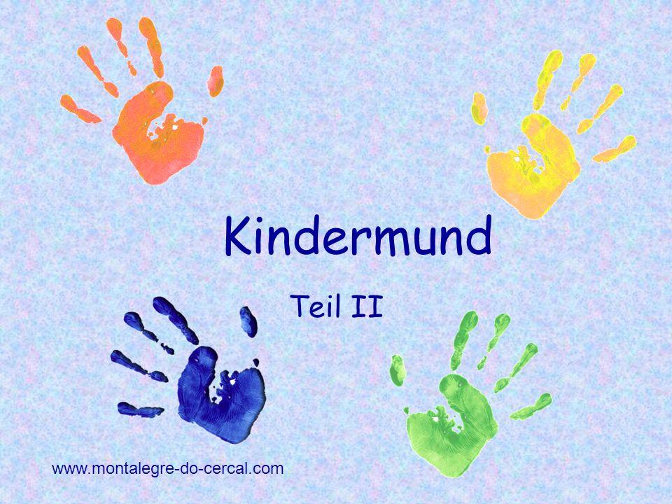 Kindermund www.montalegre-do-cercal.com Teil II