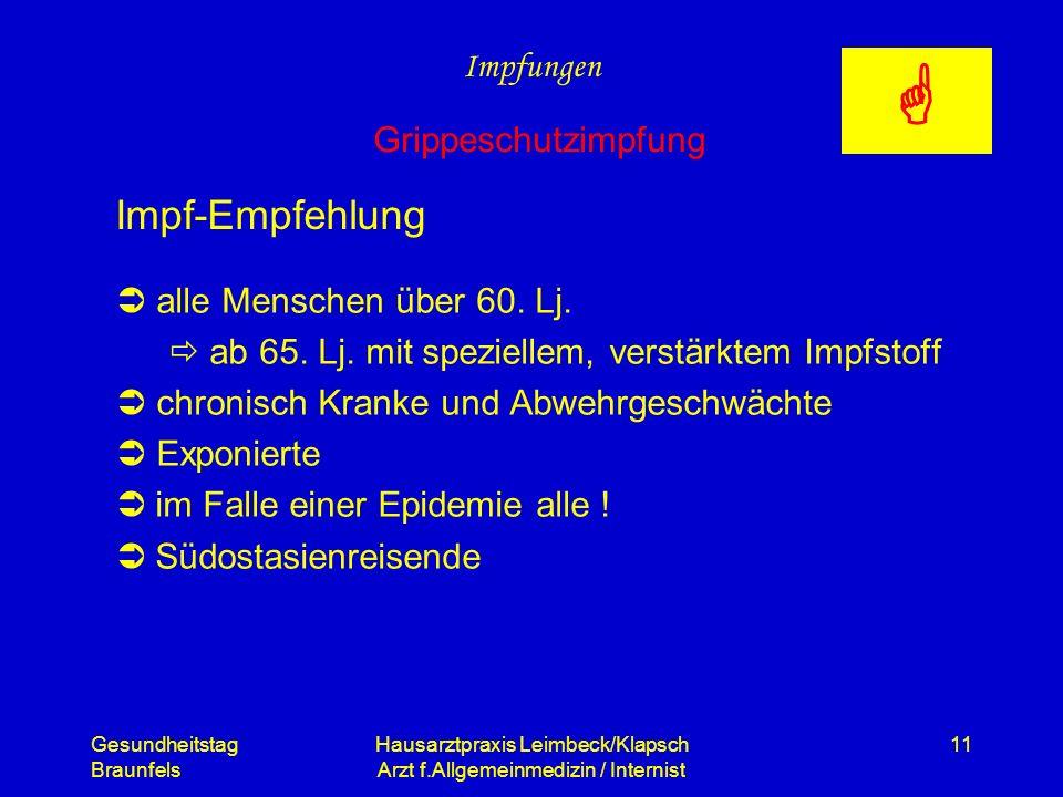 Gesundheitstag Braunfels Hausarztpraxis Leimbeck/Klapsch Arzt f.Allgemeinmedizin / Internist 11 Impf-Empfehlung alle Menschen über 60. Lj. ab 65. Lj.