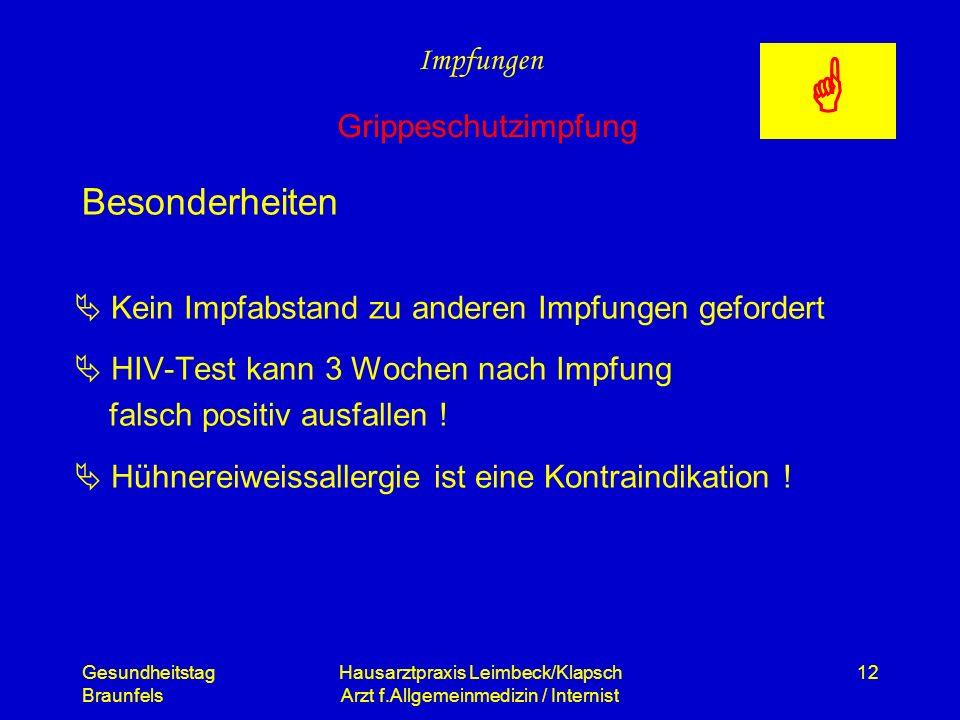 Gesundheitstag Braunfels Hausarztpraxis Leimbeck/Klapsch Arzt f.Allgemeinmedizin / Internist 12 Besonderheiten Kein Impfabstand zu anderen Impfungen g