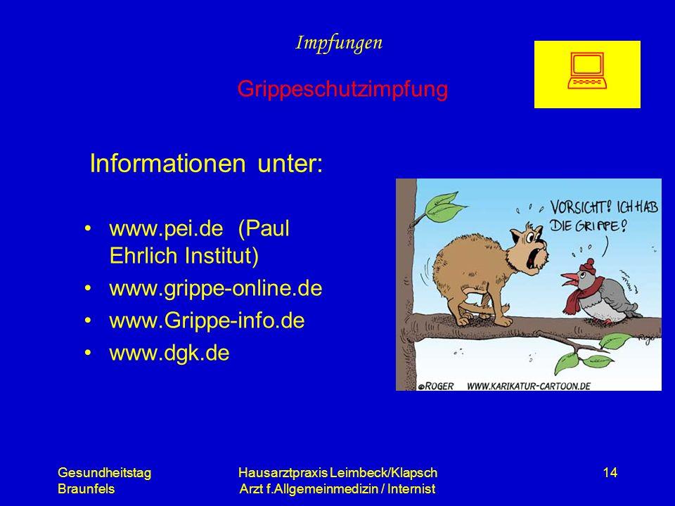 Gesundheitstag Braunfels Hausarztpraxis Leimbeck/Klapsch Arzt f.Allgemeinmedizin / Internist 14 Informationen unter: www.pei.de (Paul Ehrlich Institut