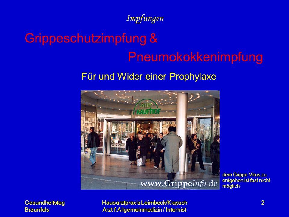 Gesundheitstag Braunfels Hausarztpraxis Leimbeck/Klapsch Arzt f.Allgemeinmedizin / Internist 2 Impfungen Grippeschutzimpfung & Pneumokokkenimpfung Für