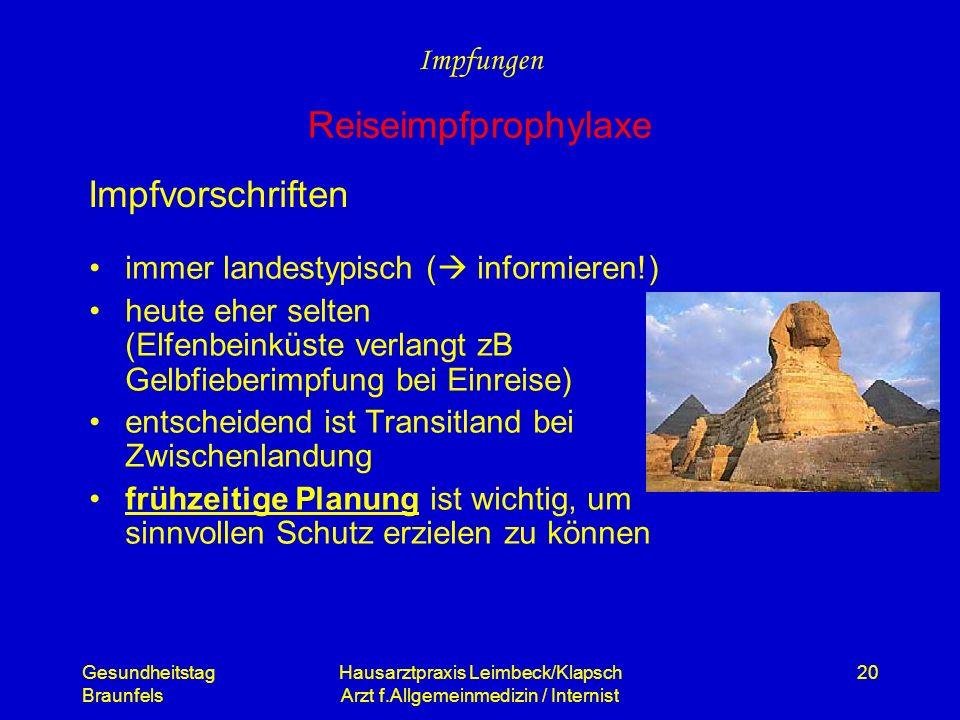 Gesundheitstag Braunfels Hausarztpraxis Leimbeck/Klapsch Arzt f.Allgemeinmedizin / Internist 20 Impfvorschriften immer landestypisch ( informieren!) h