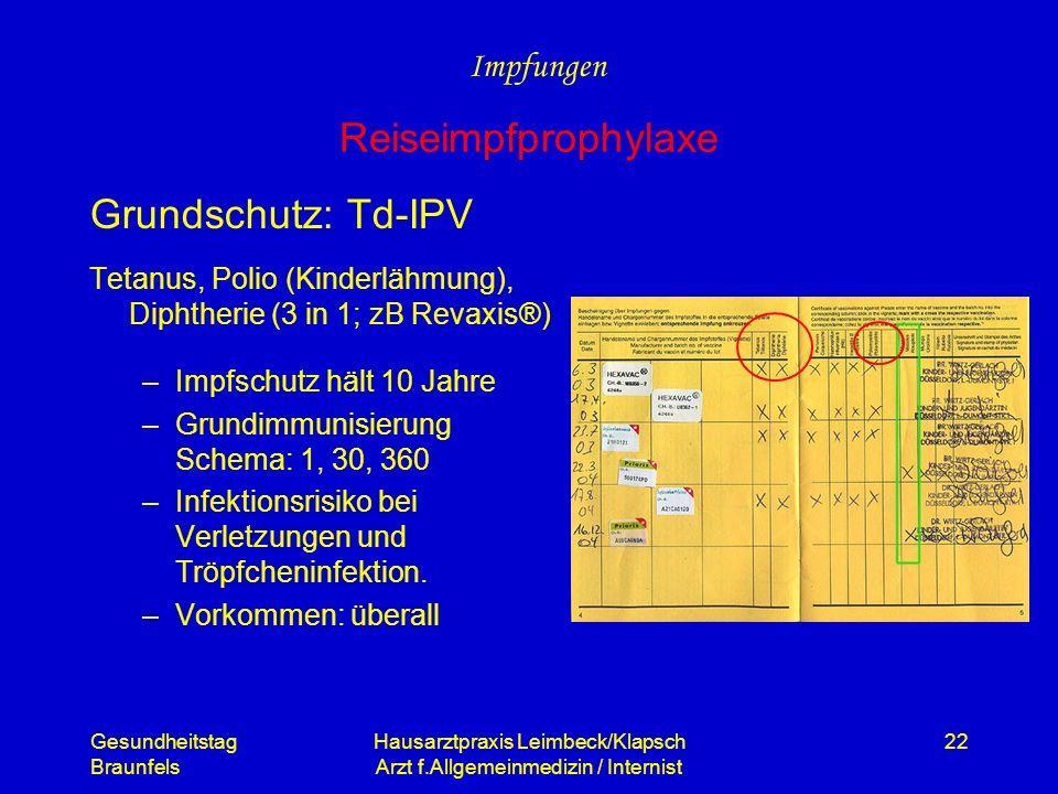 Gesundheitstag Braunfels Hausarztpraxis Leimbeck/Klapsch Arzt f.Allgemeinmedizin / Internist 22 Grundschutz: Td-IPV Tetanus, Polio (Kinderlähmung), Di