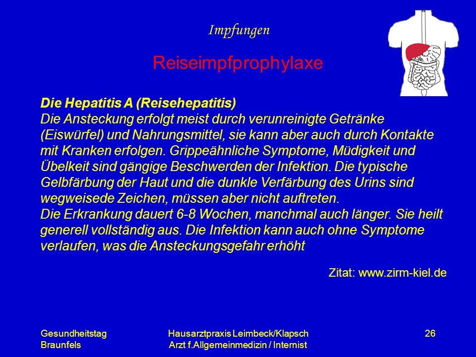 Gesundheitstag Braunfels Hausarztpraxis Leimbeck/Klapsch Arzt f.Allgemeinmedizin / Internist 26 Impfungen Reiseimpfprophylaxe Die Hepatitis A (Reisehe