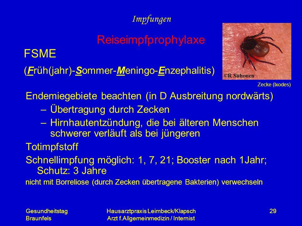 Gesundheitstag Braunfels Hausarztpraxis Leimbeck/Klapsch Arzt f.Allgemeinmedizin / Internist 29 FSME (Früh(jahr)-Sommer-Meningo-Enzephalitis) Endemieg