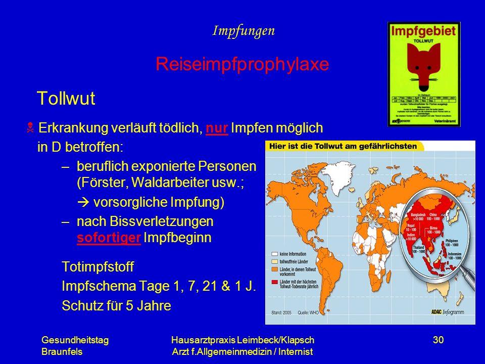 Gesundheitstag Braunfels Hausarztpraxis Leimbeck/Klapsch Arzt f.Allgemeinmedizin / Internist 30 Tollwut in D betroffen: –beruflich exponierte Personen