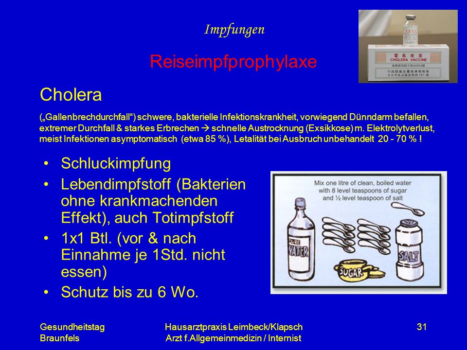 Gesundheitstag Braunfels Hausarztpraxis Leimbeck/Klapsch Arzt f.Allgemeinmedizin / Internist 31 Cholera Schluckimpfung Lebendimpfstoff (Bakterien ohne