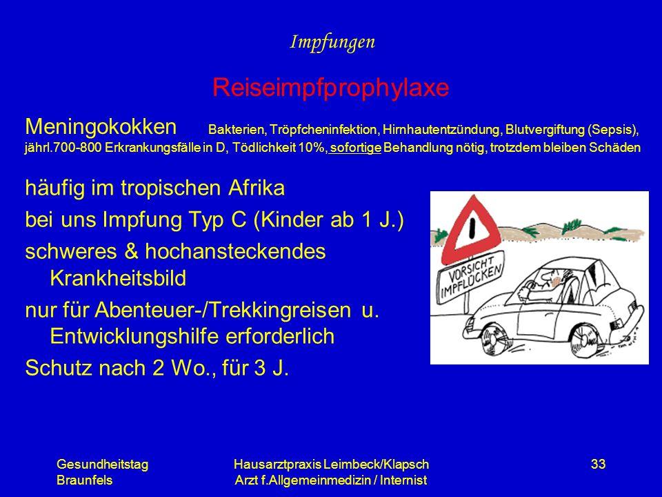 Gesundheitstag Braunfels Hausarztpraxis Leimbeck/Klapsch Arzt f.Allgemeinmedizin / Internist 33 Meningokokken Bakterien, Tröpfcheninfektion, Hirnhaute