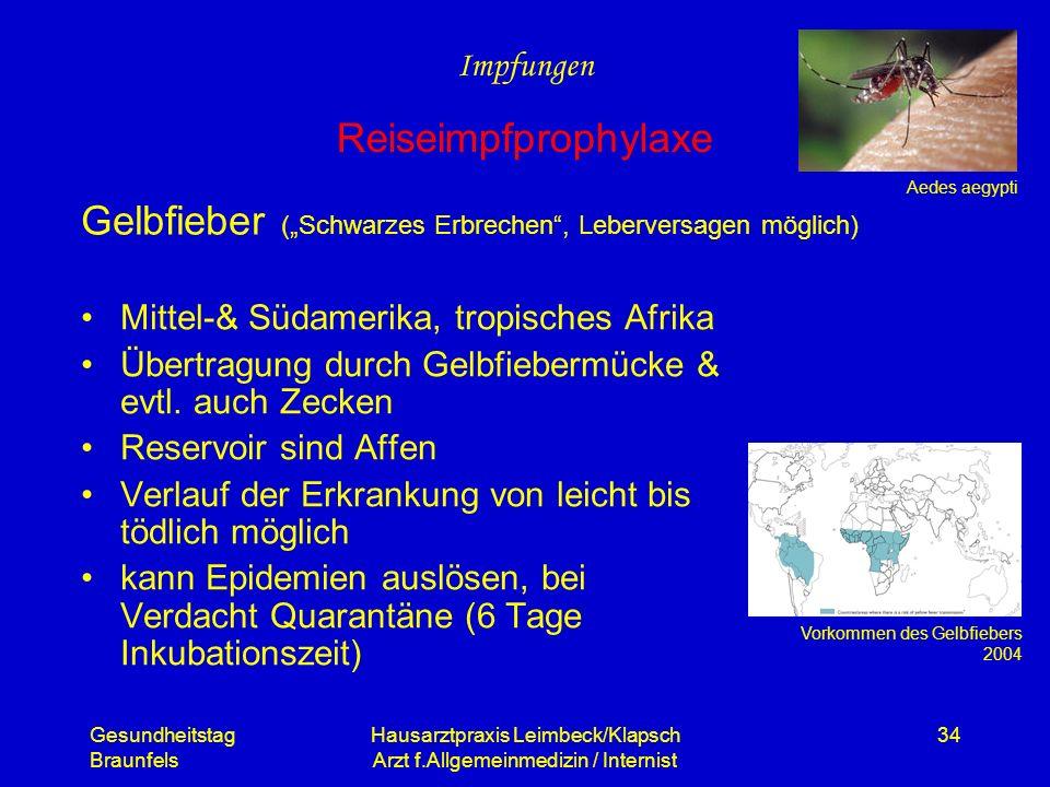 Gesundheitstag Braunfels Hausarztpraxis Leimbeck/Klapsch Arzt f.Allgemeinmedizin / Internist 34 Gelbfieber (Schwarzes Erbrechen, Leberversagen möglich