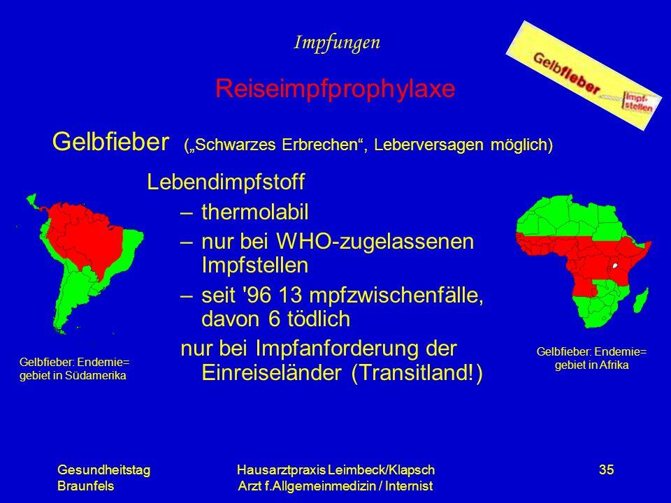 Gesundheitstag Braunfels Hausarztpraxis Leimbeck/Klapsch Arzt f.Allgemeinmedizin / Internist 35 Lebendimpfstoff –thermolabil –nur bei WHO-zugelassenen