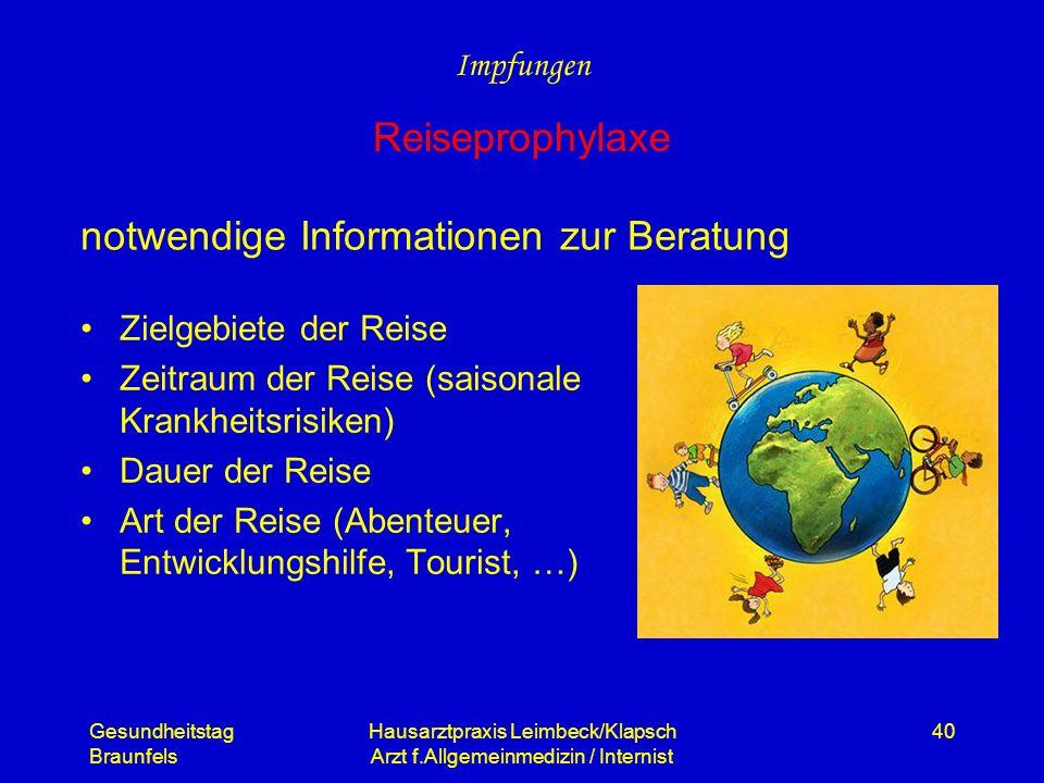 Gesundheitstag Braunfels Hausarztpraxis Leimbeck/Klapsch Arzt f.Allgemeinmedizin / Internist 40 notwendige Informationen zur Beratung Zielgebiete der