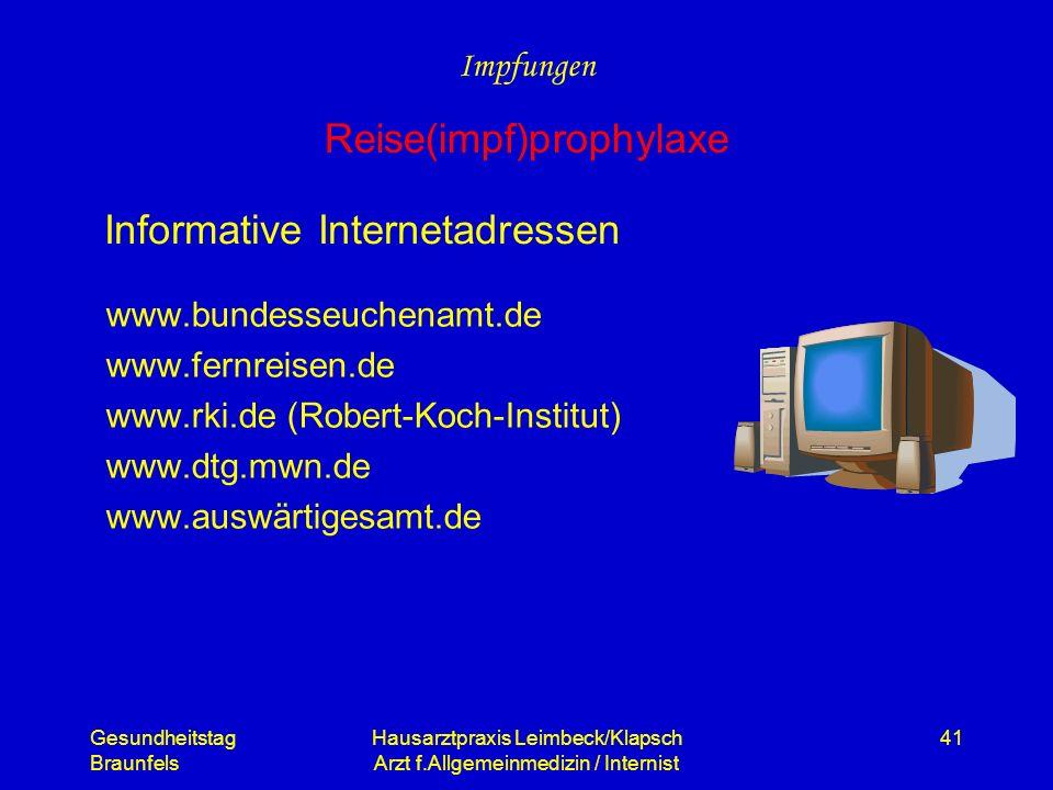 Gesundheitstag Braunfels Hausarztpraxis Leimbeck/Klapsch Arzt f.Allgemeinmedizin / Internist 41 Informative Internetadressen www.bundesseuchenamt.de w