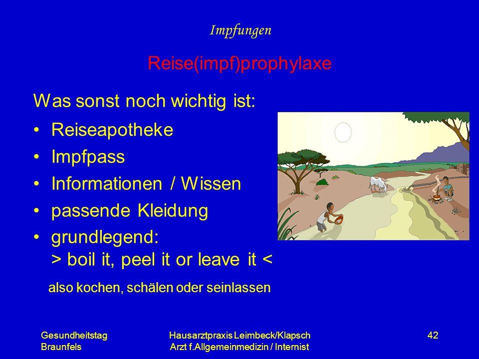 Gesundheitstag Braunfels Hausarztpraxis Leimbeck/Klapsch Arzt f.Allgemeinmedizin / Internist 42 Was sonst noch wichtig ist: Reiseapotheke Impfpass Inf