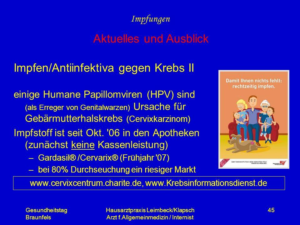 Gesundheitstag Braunfels Hausarztpraxis Leimbeck/Klapsch Arzt f.Allgemeinmedizin / Internist 45 einige Humane Papillomviren (HPV) sind (als Erreger vo