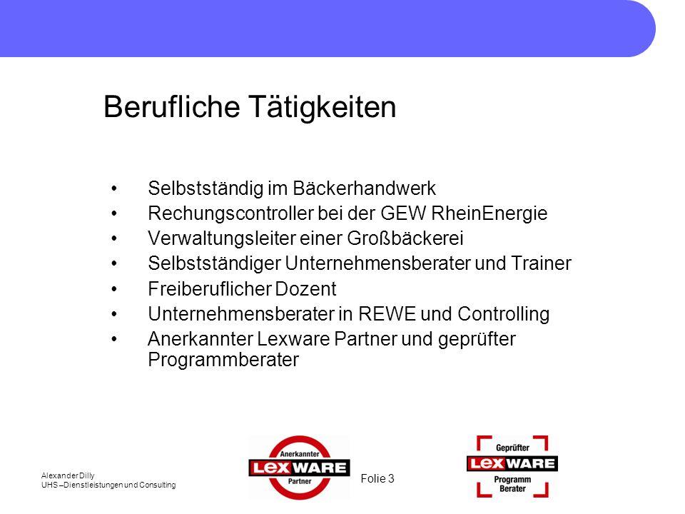 Folie 14 Alexander Dilly UHS –Dienstleistungen und Consulting Wir gründen ein Unternehmen Möbelbau Erwin Muster e.K.