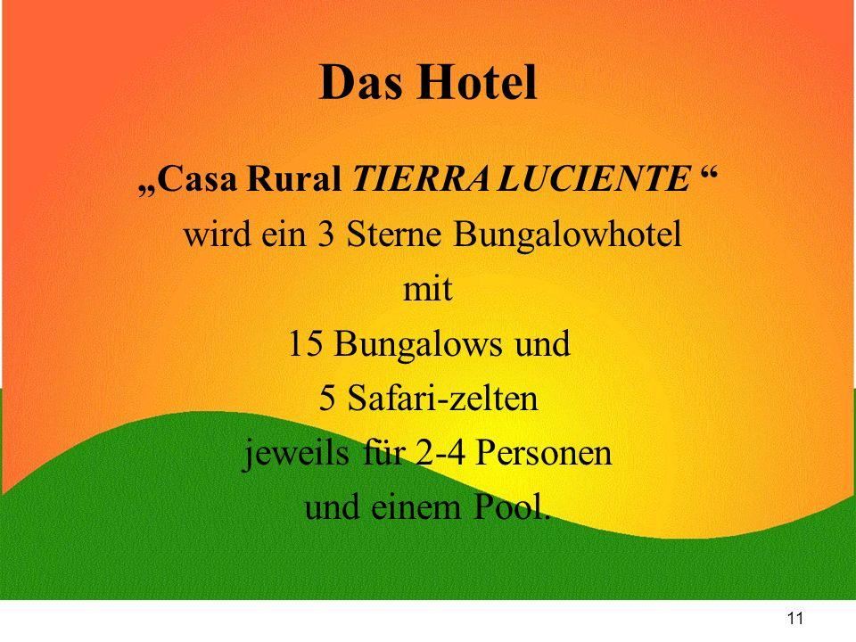 11 Das Hotel Casa Rural TIERRA LUCIENTE wird ein 3 Sterne Bungalowhotel mit 15 Bungalows und 5 Safari-zelten jeweils für 2-4 Personen und einem Pool.