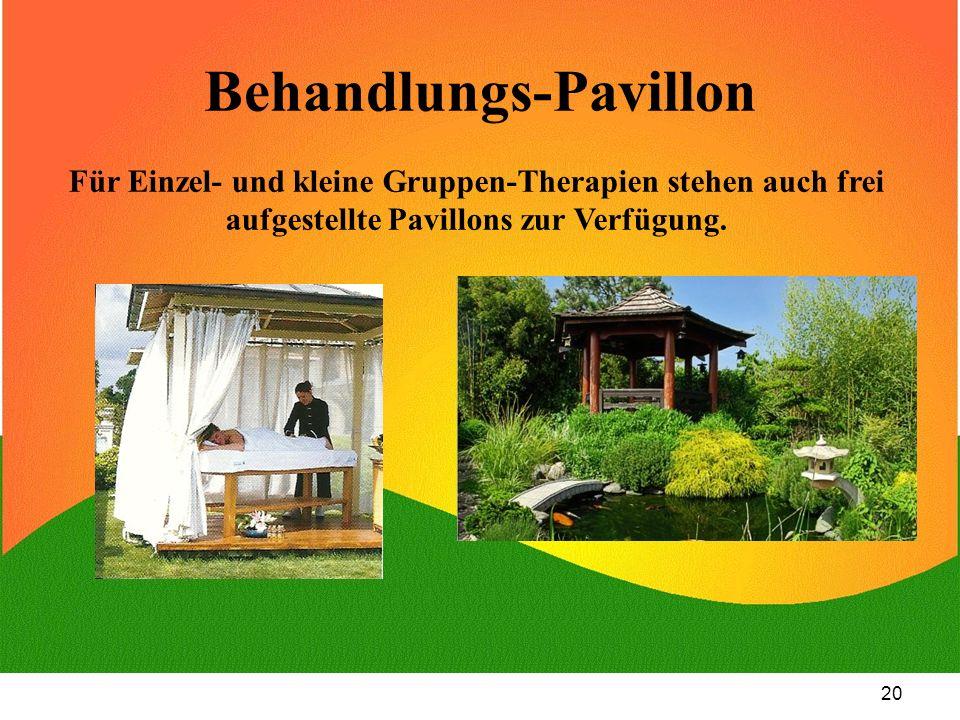 20 Behandlungs-Pavillon Für Einzel- und kleine Gruppen-Therapien stehen auch frei aufgestellte Pavillons zur Verfügung.