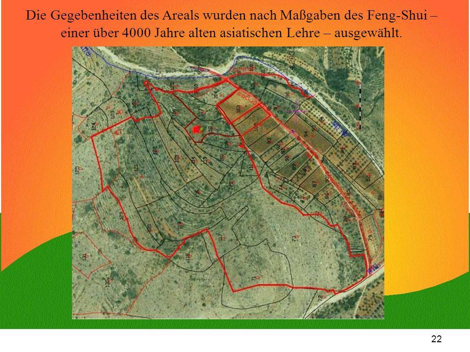 22 Die Gegebenheiten des Areals wurden nach Maßgaben des Feng-Shui – einer über 4000 Jahre alten asiatischen Lehre – ausgewählt.