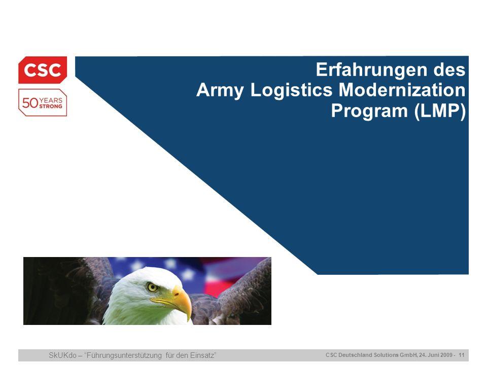 CSC Deutschland Solutions GmbH, 24. Juni 2009 - 11 SkUKdo – Führungsunterstützung für den Einsatz ITIL/ISO20000 Certification Erfahrungen des Army Log
