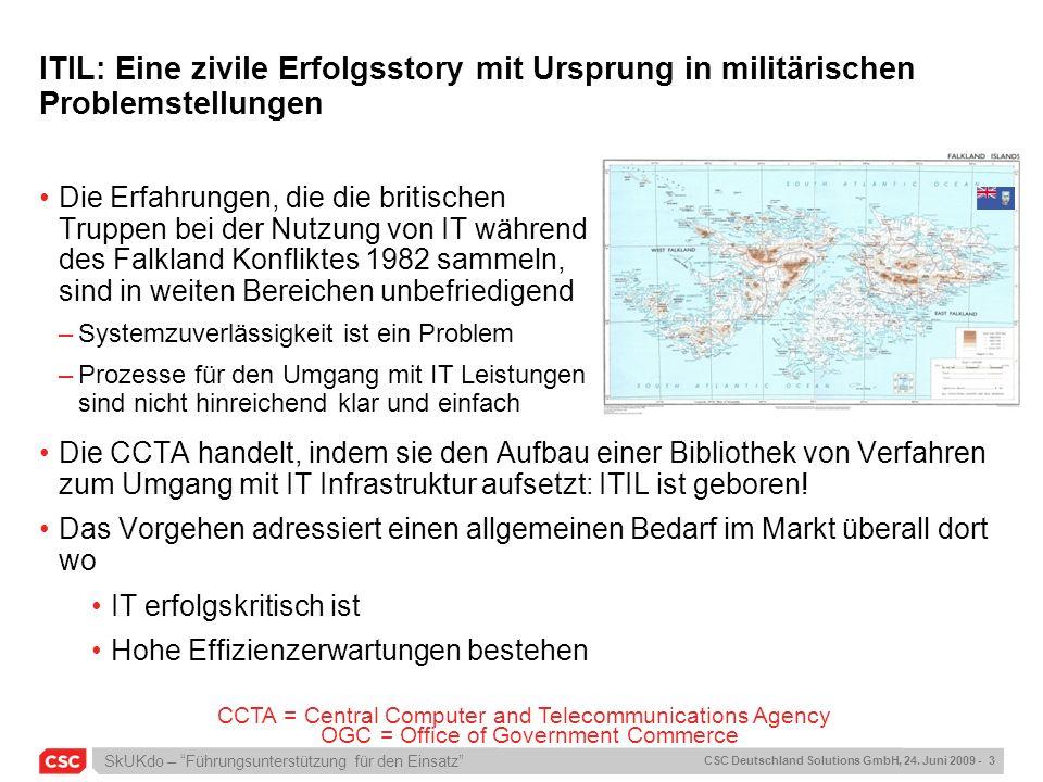 SkUKdo – Führungsunterstützung für den Einsatz CSC Deutschland Solutions GmbH, 24. Juni 2009 - 3 ITIL: Eine zivile Erfolgsstory mit Ursprung in militä